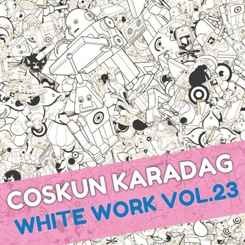 Coskun Karadag - White Work Vol.23 (11.05.2018)