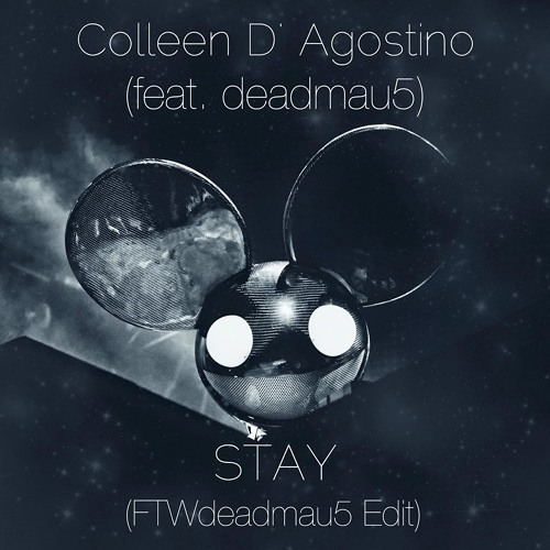 deadmau5 - Stay (Drop The Poptart/Somewhere Up Here)(feat. Colleen D' Agostino)