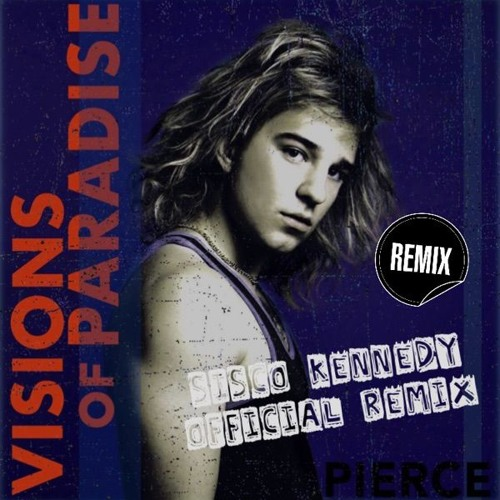 pierce - visions of paridise sisco kennedy remix
