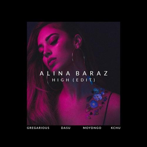 Alina Baraz - High (GREGarious x moydngo x DASU x kchu Edit)