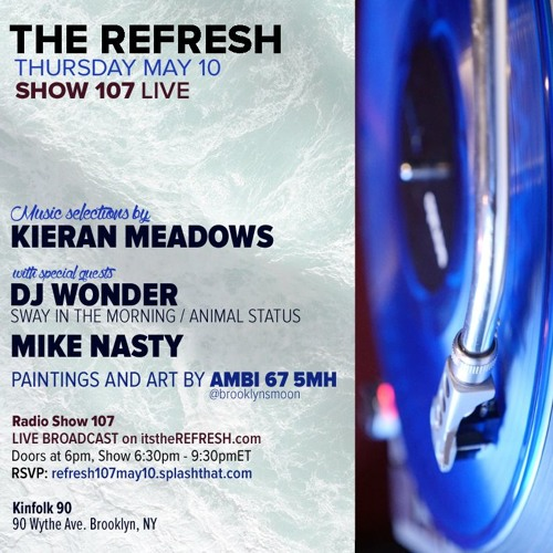 The REFRESH Radio Show # 107 (+ special guest sets from DJ Wonder and Mike Nasty)
