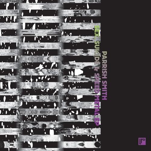 DKMNTL-UFO5 // Parrish Smith - Sex, Suicide & Speed Metal