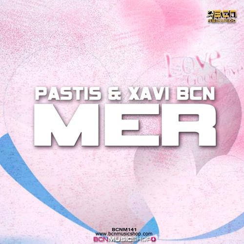 PASTIS & XAVI BCN - MER (opus rmx)
