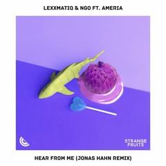 Lexxmatiq & NGO - Hear From Me (ft. Ameria) (Jonas Hahn Remix) 🍉