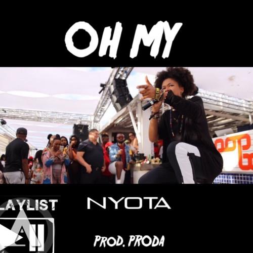 Oh My by Nyota - Prod. PRODA - Mix&Master. Jay Loopz
