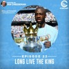 City Watch Podcast E22 - Long Live The King