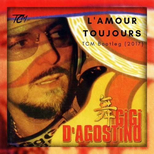 Gigi D'Agostino - L'Amour Toujours (TCM Bootleg)[Free Download]