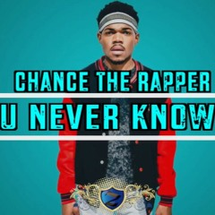 Chance The Rapper Type Beat ( You Never Know )