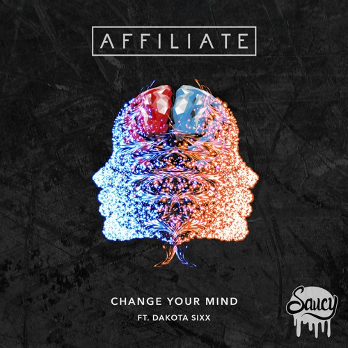 Affiliate - Change Your Mind ft. Dakota Sixx