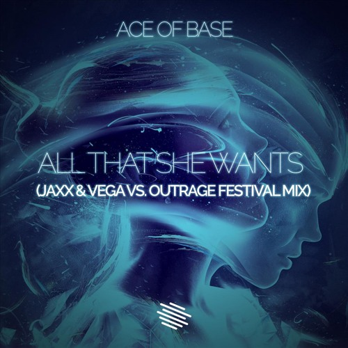 Ace Of Base - All That She Wants (Jaxx & Vega Vs. OUTRAGE Festival Mix)[Slammes exclusive]