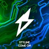 Styline - Come On (Original Mix)