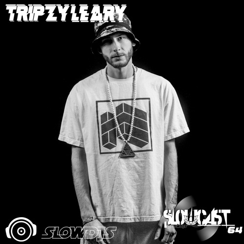 Slowcast 064-Tripzy Leary