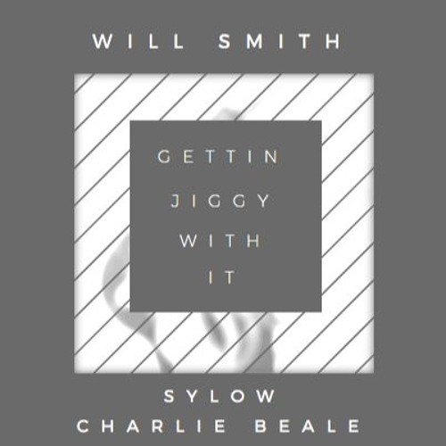 Will Smith - Gettin Jiggy With It (Sylow X Charlie Beale Remix)(FREE DOWNLOAD)