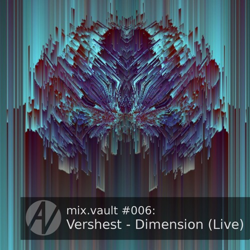 mix.vault #006: Vershest - Dimension (Live) [free download]