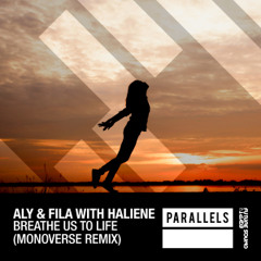 Aly & Fila with Haliene - Breathe Us To Life (Monoverse Extended Remix)