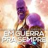 Rap dos Vingadores: Guerra Infinita - EM GUERRA PRA SEMPRE | NERD HITS