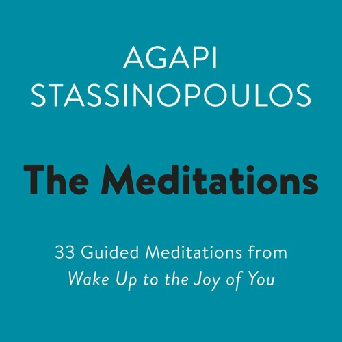 The Meditations by Agapi Stassinopoulos - Meditation on the Art of Meditation
