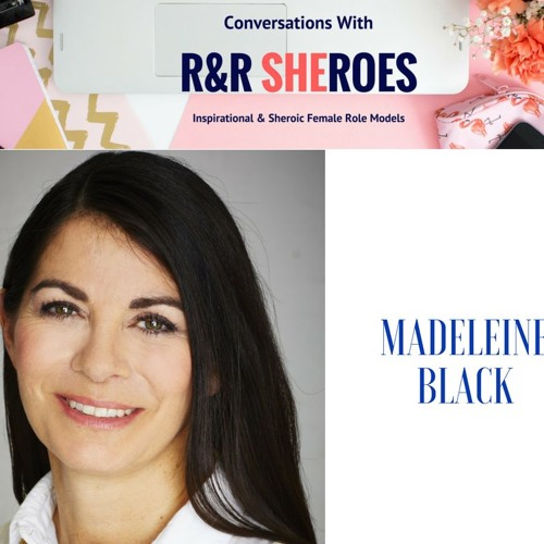 Episode 10- Conversation with R&R Sheroe Madeleine Black