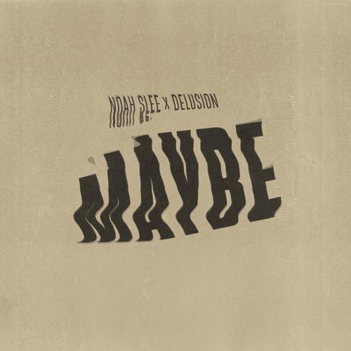Noah Slee x Delusion