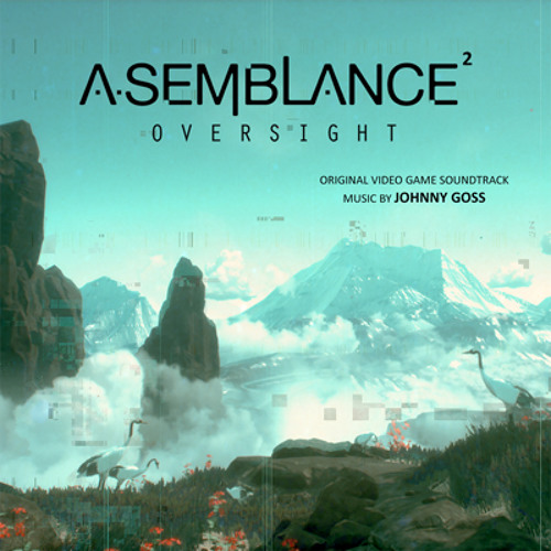 Asemblance Oversight (Original Game Score by Johnny Goss)