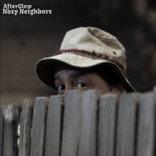 Nosy Neighbors By Afterglow