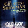 The Greatest Showman - A Million Dreams (QUE & RKAY Bootleg Mix) mp3