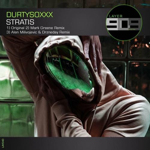 Durtysoxxx - Stratis (Mark Greene Remix) [LAYER 909]
