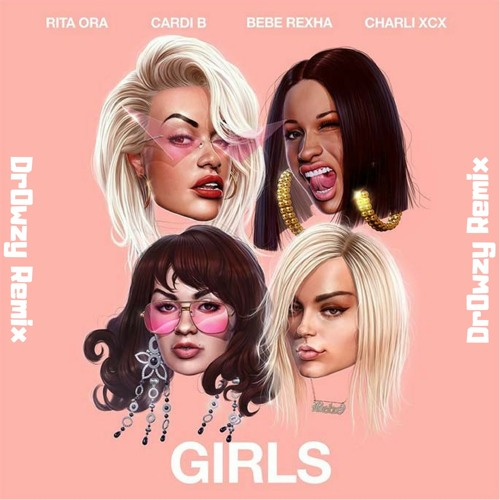 Rita Ora - Girls (ft. Cardi B, Bebe Rexha & Charli XCX) [Dr0wzy Remix]