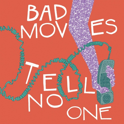 Bad Moves - Tell No One (2018)