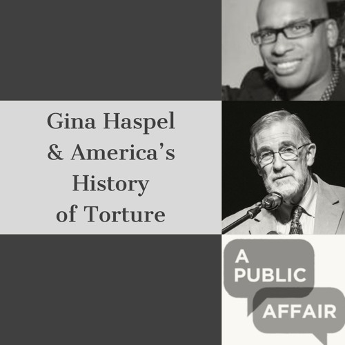 America's Legacy of Torture, and Gina Haspel's Confirmation Hearing