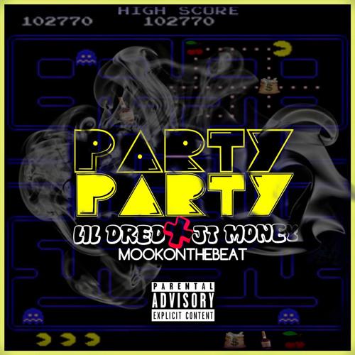 LIL DRED X JT MONEY - Party Party