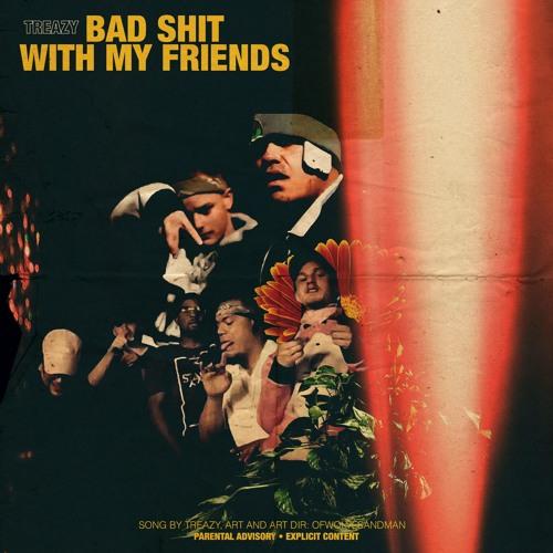 Bad Shit w/ My Friends