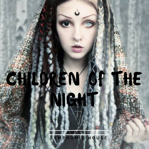 Children Of The Night (Symphonic House)