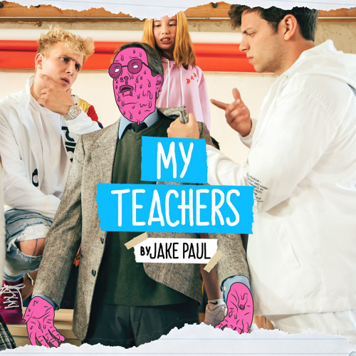 Jake Paul - My Teachers (Feat SUNNY & AT3) [FREE DOWNLOAD]