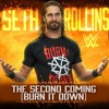 Seth Rollins - The Second Coming (Burn It Down) [NewTheme]