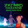 Touch a Human - Naughty Robot Remix