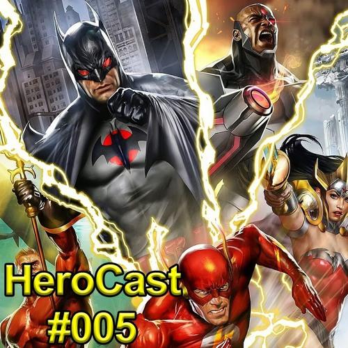 HeroCast 005 - Liga da Justiça: Ponto de Ignição