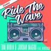 Tom Budin & Jordan Magro - Ride The Wave (Dash One Remix)