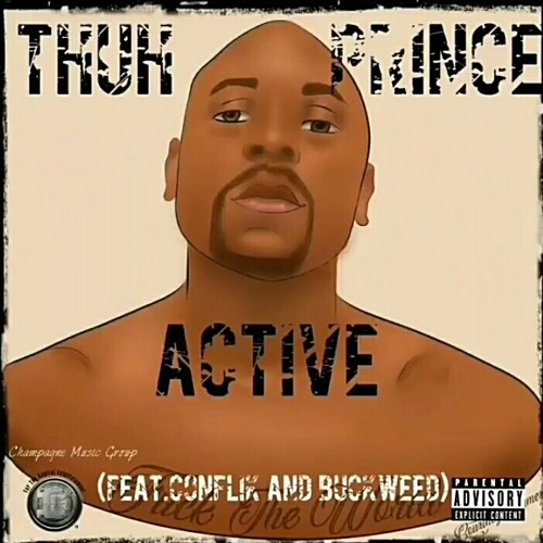 Active- Thuh Prince feat. Conflik & Buckweed.mp3