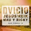 Dvicio Feat. Jesús Reik & Mau Y Ricky - Que Tienes Tu (Varo Ratatá Extended Edit 2018)