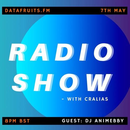 Radio Show With Cralias on Datafruits (ft Dj Animebby Guestmix)