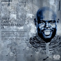 Bobby & Steve Ft Byron Stingily - They Can't  Understand It (Reprise Mix)