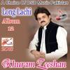 Long Lachi►Khuram Zeeshan