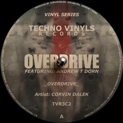 Corvin Dalek Feat. Andrew T Dorn - Overdrive (Dark Drive Mix) demo