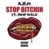STOP BITCHIN mp3