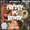 FREDDY VS BENDY: The Old Songs MASHUP INSTRUMENTAL