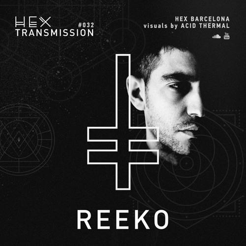 HEX Transmission #032 - Reeko