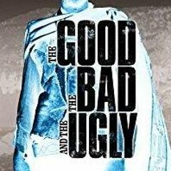 Bartnicki's Joyce's Morricone's (1966) The Good, The Bad & The Ugly