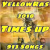 Times Up - YellowRas - 913 Songs
