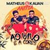 matheus kauan   ao vivo e a cores ft  anitta
